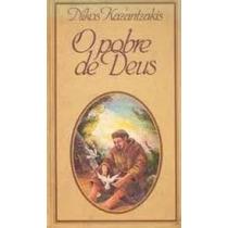 O Pobre De Deus - Nikos Kazantzakis