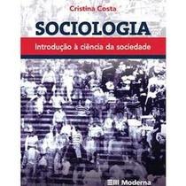 Sociologia Introducao A Ciencia Da Sociedade Cristina Costa