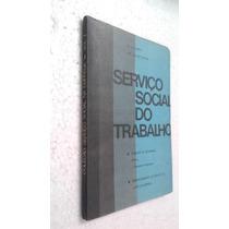 Livro-serviço Social Do Trabalho-rio Nogueira-raro-+brinde