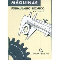 Livro Máquinas Formulário Técnico A.l. Casillas Editora Mest