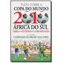 Tudo Sobre A Copa Do Mundo De 2010 Africa Do Sul