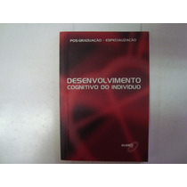 Livro - Pós - Desenvolvimento Cognitivo Do Indivíduo