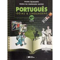 Português Idéias E Linguagens 6ªsérie