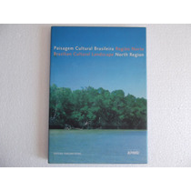 Livro Paisagem Cultural Brasileira - Região Norte
