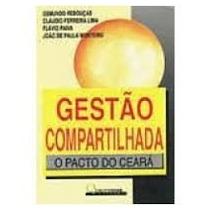 Livro Gestão Compartilhada O Pacto Do Ceará Osmundo Rebouças