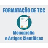 Revisão E Formatação De Tcc - Graduação E Pós-graduação