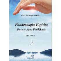 Livro Fluidoterapia Espírita Água Fluidificada Espiritizar