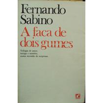 A Faca De Dois Gumes - Fernando Sabino Frete Grátis