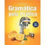Ebook Gramática Pela Prática - 15e - Pimentel, Ernani