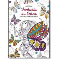 Fantasia Das Cores - Livro De Colorir Antiestresse - Coleç