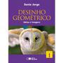 Livro Desenho Geométrico Ideias E Imagens Volume 1