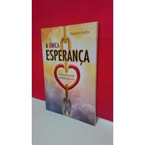 Livro A Únics Essperança - Alejandro Bullón * Frete Grátis