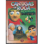 Dvd Cantigas De Roda Vol. 1 -novo-lacrado