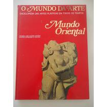 Mundo Oriental, O Mundo Da Arte, Enciclopédia Das Artes .