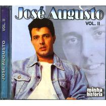 Cd José Augusto - Minha História Vol. I I - Novo/lacrado
