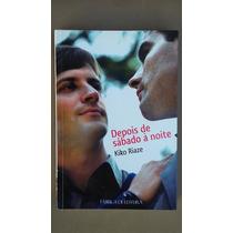 Livro Depois De Sábado À Noite - Kiko Riaze - Sebo Refugio!!