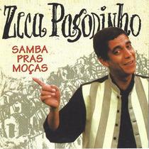 Cd Zeca Pagodinho Samba Pras Moças Original
