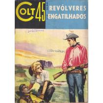 Colt 45 Nº 10 - Revólveres Engatilhados Mar/1963