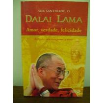 Livro Sua Santidade Dalai Lama Amor, Verdade, Felicidade