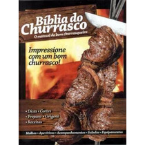 Bíblia Do Churrasco - O Manual Do Bom Churrasquerio