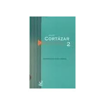 Júlio Cortázar - Obra Crítica - Vol. 2