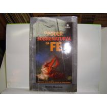 Livro - O Poder Sobrenatural Da Fé - Bispo Macedo