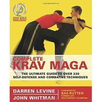 Complete Krav Maga - The Ultimate Guide - Darren Levine
