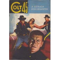 Colt 45 Nº 18 - A Estrada Dos Gigantes Nov/1963