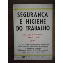 Livro Segurança E Higiene Do Trabalho Legislação Atualizada