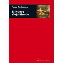 Nuevo Viejo Mundo El De Perry Anderson