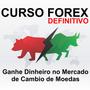 Curso Forex Definitivo - Ganhe Dinheiro Cambio De Moedas