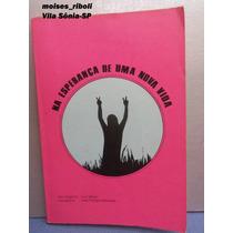 G-d Livro Espiritismo Na Esperança De Uma Nova Vida F.grátis
