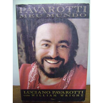 Livro Luciano Pavarotti Meu Mundo - William Wright