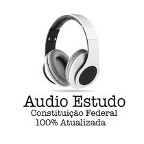 Constituição Federal Em Áudio 100% Atualizada - Cf Áudio Mp3