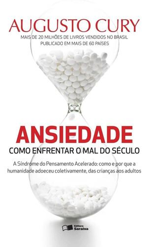 Ansiedade - Como Enfrentar O Mal Do Século - A Síndrome Do..