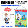 Galinha Pintadinha Banner Digital Personalizado Will137