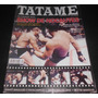 Revista Tatame Nº 32 - Mma, Jiu Jitsu, Gracie