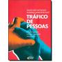 Tráfico De Pessoas: Quanto Vale O Ser Humano Na Balança Co