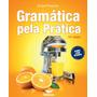 E-book Gramática Pela Prática - 15 Ed - Pimentel, Ernani V