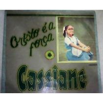 1ª Lp Da Cassiane - Cristo É A Força (rarissimo)