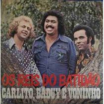 Lp Vinil- Os Reis Do Batidão- Carlito, Baduy E Voninho-1977