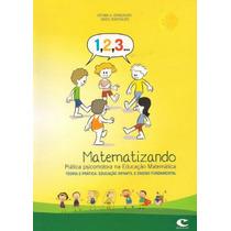 Livro Matematizando Pratica Psicomotora Educação Matematica