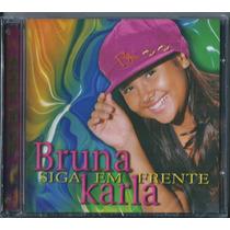 Cd Bruna Karla - Siga Em Frente * Original