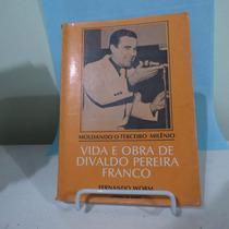 Livro Vida E Obra De Divaldo Pereira Franco