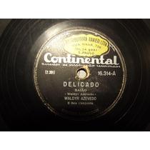 Disco Waldir Azevedo Delicado/ Vê Se Gostas 78 Rpm