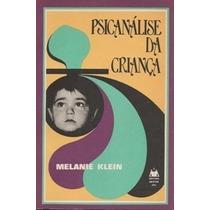 Livro Psicanálise Da Criança Melanie Klein