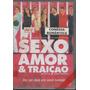 Dvd - B054 - Sexo Amor & Traição - Nacional - Frete R$ 7,00