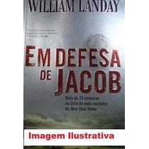Livro Em Defesa De Jacob - William Landay Thriller Jurídico