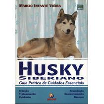 Livro Husky Siberiano: Guia Prático De Cuidados Essenciais