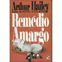 Remédio Amargo - Arthur Hailey